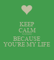 KEEP CALM NANDO BECAUSE YOU'RE MY LIFE - Personalised Poster large