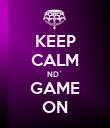 KEEP CALM ND` GAME ON - Personalised Poster large