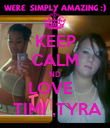 KEEP CALM ND LOVE    TIMI ,TYRA - Personalised Poster large
