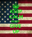 KEEP CALM NEVER  GIVE  UP - Personalised Poster large