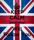 KEEP CALM @NiallOfficial Will Follow You - Personalised Poster large