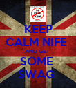 KEEP CALM NIFE  AND GET  SOME  SWAG  - Personalised Poster large