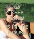 KEEP CALM NISKA IS IN THE HOUSE - Personalised Poster large
