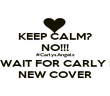 KEEP CALM? NO!!! #CarlysAngels CAN'T WAIT FOR CARLY ROSE'S NEW COVER - Personalised Poster large