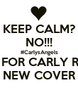 KEEP CALM? NO!!! #CarlysAngels WAIT FOR CARLY ROSE'S NEW COVER - Personalised Poster large