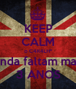 KEEP CALM o C4R4LH* ainda faltam mais 3 ANOS - Personalised Large Wall Decal