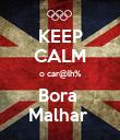 KEEP CALM o car@lh% Bora  Malhar  - Personalised Poster small