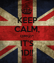 KEEP CALM, OMG!?! IT'S 1D!! - Personalised Poster large