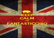 KEEP CALM ON FANTASTICCHIO  - Personalised Poster large