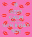 KEEP CALM ON YOUR 15TH B DAY REN - Personalised Poster large