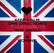 KEEP CALM ONE DIRECTION'S NEW SINGLE IS COMING - Personalised Poster large