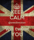 KEEP CALM @onedirection will tweet YOU - Personalised Poster large