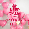 KEEP CALM ONLY 17 DAYZ LEFT - Personalised Poster large