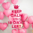 KEEP CALM ONLY 18 DAYZ LEFT - Personalised Poster large