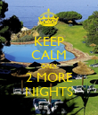 KEEP CALM ONLY 2 MORE NIGHTS - Personalised Poster large