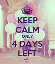 KEEP CALM ONLY 4 DAYS LEFT - Personalised Poster large