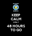 KEEP CALM ONLY 48 HOURS TO GO - Personalised Poster large