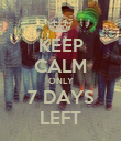 KEEP CALM ONLY 7 DAYS LEFT - Personalised Poster large