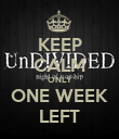 KEEP CALM ONLY ONE WEEK LEFT - Personalised Poster large