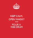 KEEP CALM, OPEN WHISKY AND POUR A WEE DRAM - Personalised Poster large