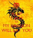 KEEP CALM OR MY DRAGON WILL EAT YOU - Personalised Poster large