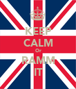 KEEP CALM Or RAMM IT - Personalised Poster large