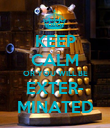 KEEP CALM OR YOU WILL BE EXTER- MINATED - Personalised Poster large