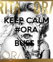 KEEP CALM #ORA SOON BUSS !  - Personalised Poster large