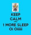 KEEP CALM ORLI 1 MORE SLEEP Oi Oiiiiii - Personalised Poster large
