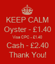KEEP CALM Oyster - £1.40 Visa CPC - £1.40 Cash - £2.40 Thank You! - Personalised Poster large