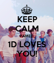 KEEP CALM PAMEE, 1D LOVES YOU! - Personalised Poster large
