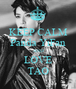 KEEP CALM Panda YiFan AND LOVE TAO - Personalised Poster large