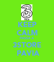 KEEP CALM PASSA A 3STORE  PAVIA - Personalised Poster large