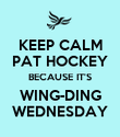 KEEP CALM PAT HOCKEY BECAUSE IT'S WING-DING WEDNESDAY - Personalised Poster large