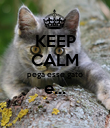 KEEP CALM pega esse gato e...  - Personalised Poster large