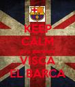 KEEP CALM pep guardiola VISCA EL BARCA - Personalised Poster large