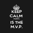 KEEP CALM  PERPS IS THE M.V.P. - Personalised Poster large