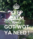 KEEP CALM PERRYS GOT WOT YA NEED ! - Personalised Poster large