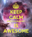 KEEP CALM PHOTOGRAPHY IS AWESOME - Personalised Poster large