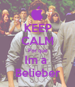 KEEP CALM Por que Im a  Belieber - Personalised Poster large