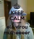KEEP CALM porque ela virou mulheeeer - Personalised Poster large