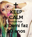 KEEP CALM porque hoje  a Demi faz 20 anos - Personalised Poster large