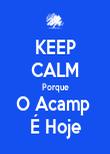 KEEP CALM Porque O Acamp  É Hoje - Personalised Poster large
