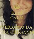 KEEP CALM PORQUE O ANIVERSÁRIO DA MIRA ESTÁ CHEGANDO - Personalised Poster large
