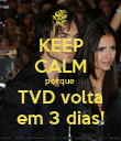 KEEP CALM porque  TVD volta em 3 dias! - Personalised Poster large