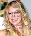 KEEP CALM PQ Falta 1 dia pro Niver da Hilary Duff - Personalised Poster large