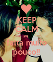 KEEP CALM pq  falta muito pouco!! - Personalised Poster large