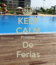 KEEP CALM Presico De Ferias - Personalised Poster large