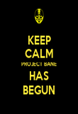 KEEP CALM PROJECT BANE HAS BEGUN - Personalised Poster large
