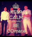 KEEP CALM PROUD BE COmate - Personalised Poster large